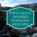 top 10 survival tips when travelling with kids, kids, travelling with kids, tips for travelling with kids, parenting, kids, diversity, canadianmomeh, top canadian blogger